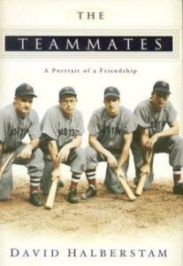 The Teammates A Portrait of Friendship David Halberstam Baseball Books